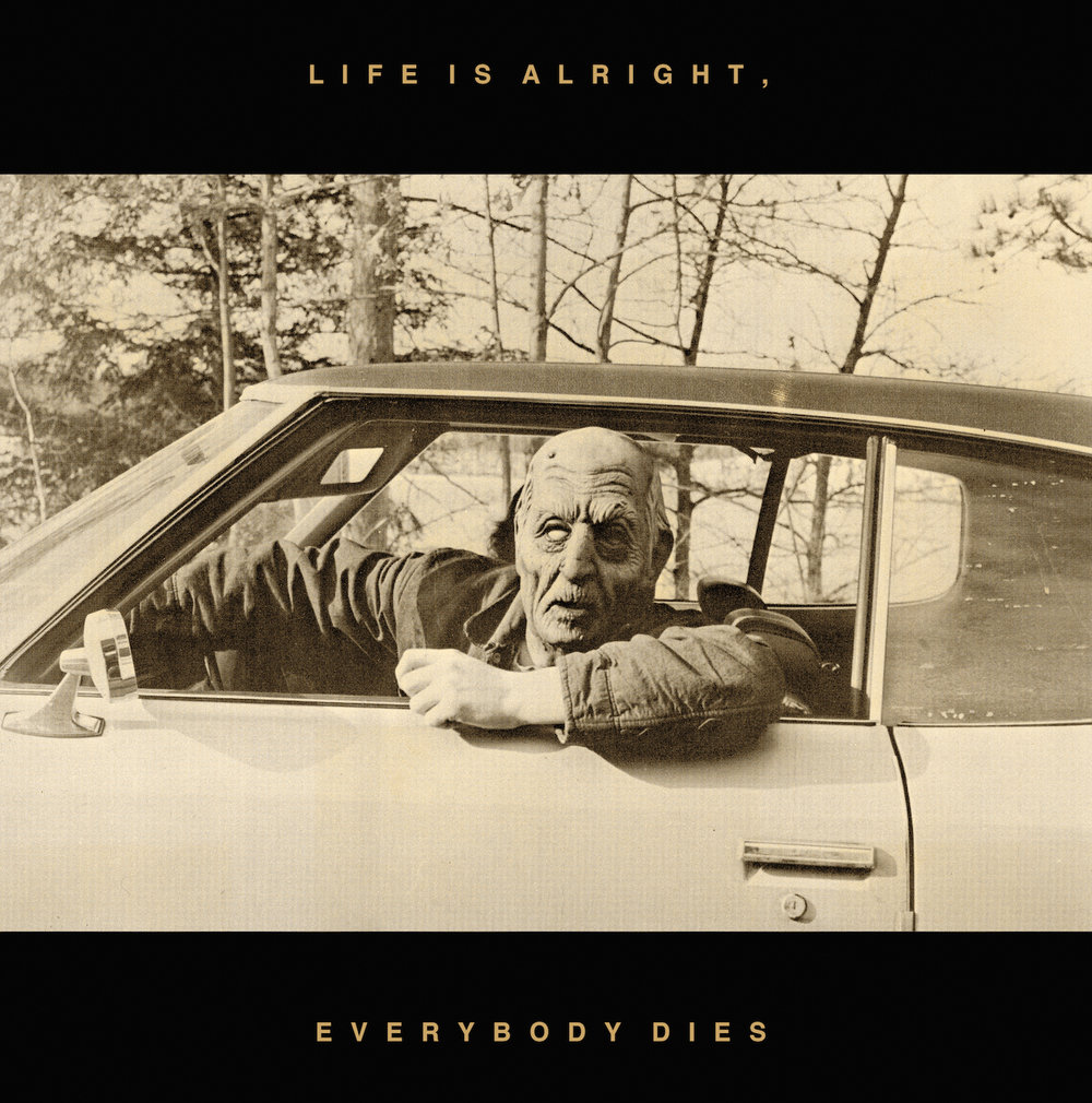 "10. Kal Marks | ""Life Is Alright... Everyone Dies"""