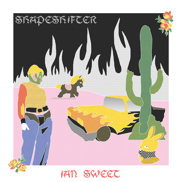 "19. IAN SWEET | ""Shapeshifter"""