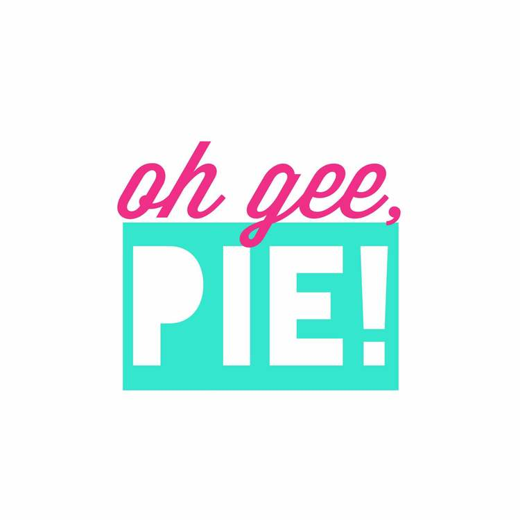 Oh Gee, Pie!