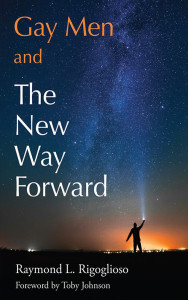Front cover of Gay Men and the New Way Forward