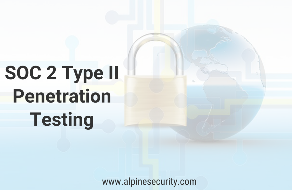 SOC 2 Type II Penetration Testing