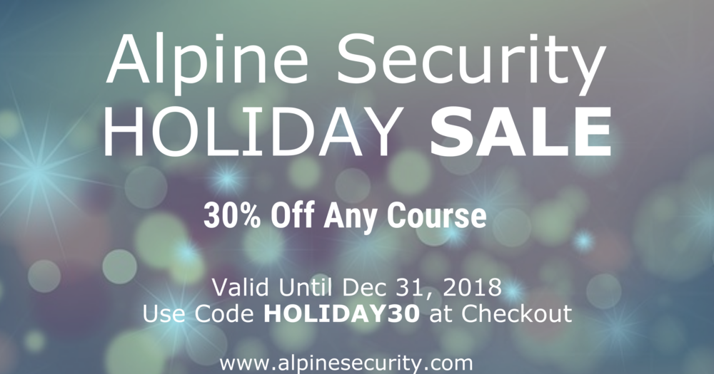 Alpine Security's 2018 Holiday Sale on Cybersecurity Certification Training