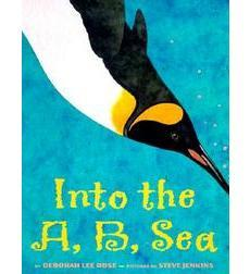 Illustrated by Steve Jenkins, published by Scholastic Press   BUY INTO THE A, B, SEA: AN OCEAN ALPHABET