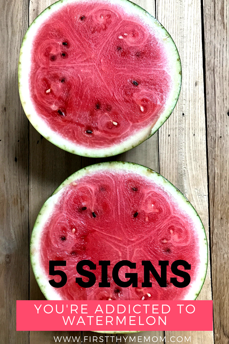 5 Signs You're Addicted to Watermelon. Watermelon Gift Ideas.
