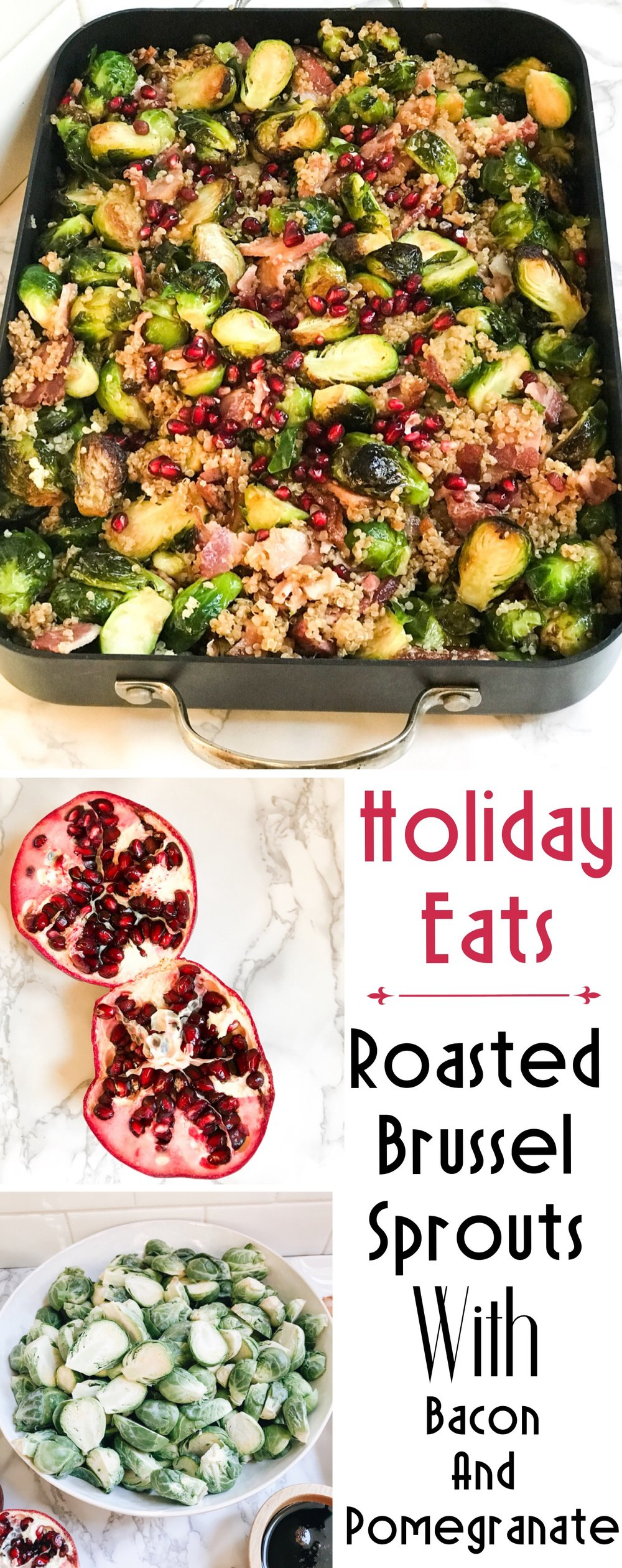Roasted Brussel Sprouts with Bacon, Pomegranate, Quinoa, and Balsamic Glaze. Holiday Side Dish Ideas. Dinner Party Side Dishes. Christmas and Thanksgiving Side Dishes. #brusselsprouts #roastedbrusselsprouts