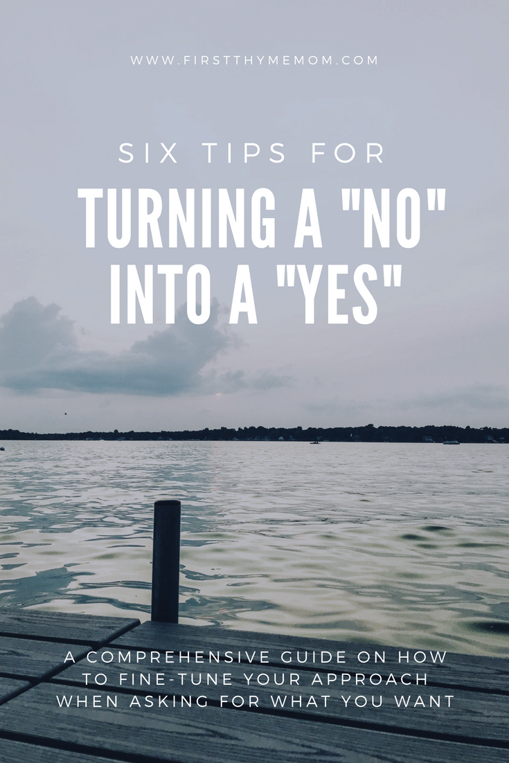 "How To Handle Being Told ""NO"". Six Tips For Turning a ""NO"" into a ""YES""."