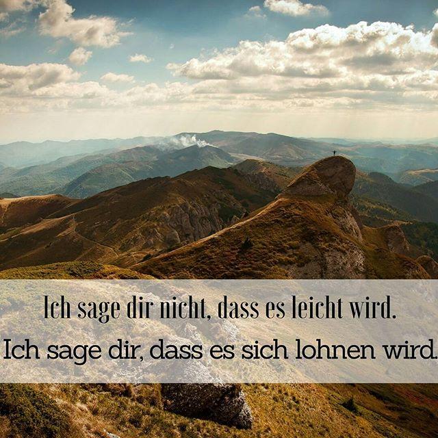 Wir sind auf diesem langen Weg. Und der ist nunmal voller Berge, so hoch, dass man die Spitze in den Wolken gar nicht erkennen kann, und Abgründe so tief, dass einem schwindelig wird.  Wenn unsere Vorstellung dieser Hindernisse uns nun aber davon abhält, diese zu bezwingen - dann würden wir nie die wunderschöne Aussicht von oben oder den erfrischenden Fluss unten entdecken, der sich wie eine Lebensader durch das Tal schlängelt.  Natürlich wird es nicht einfach. Aber es lohnt sich.
