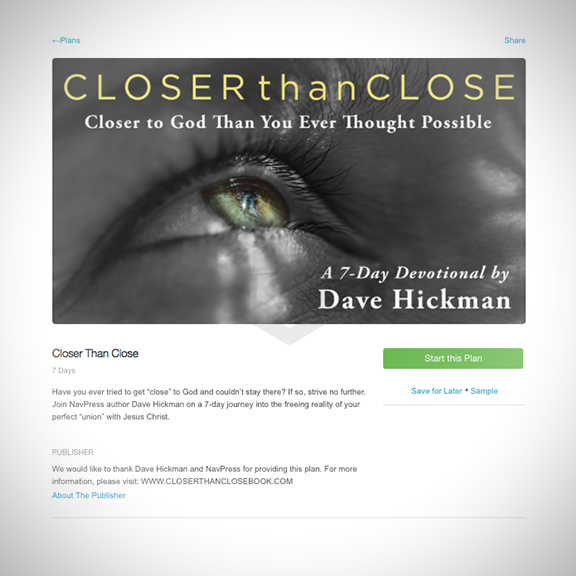 Closer Than Close Devotional plan images on the YouVersion bible app.