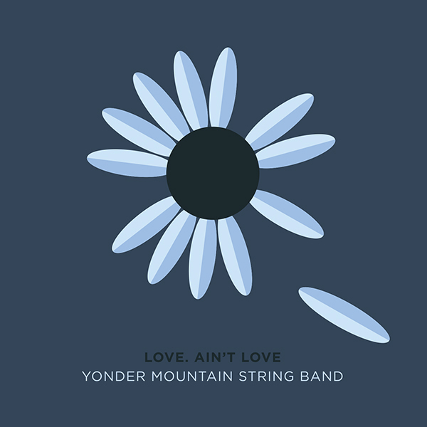 Yonder Mountain String Band Love. Ain't Love