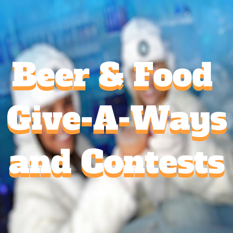 Beer & Food Give-A-Waysand Contests