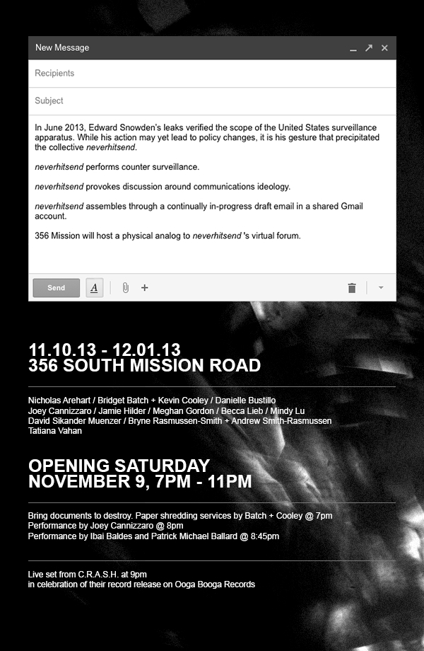 356mission :     neverhitsend at 356 S. Mission Rd. opening on November 9, 2013 from 7 - 11 PM on view November 10 - December 1, 2013