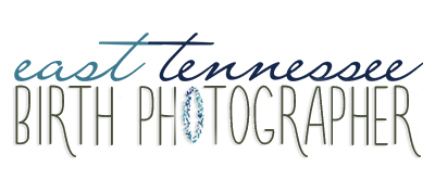 East Tennessee Birth Photography