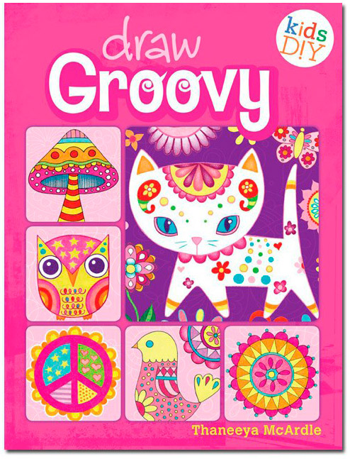 Draw Groovy Book by Thaneeya McArdle