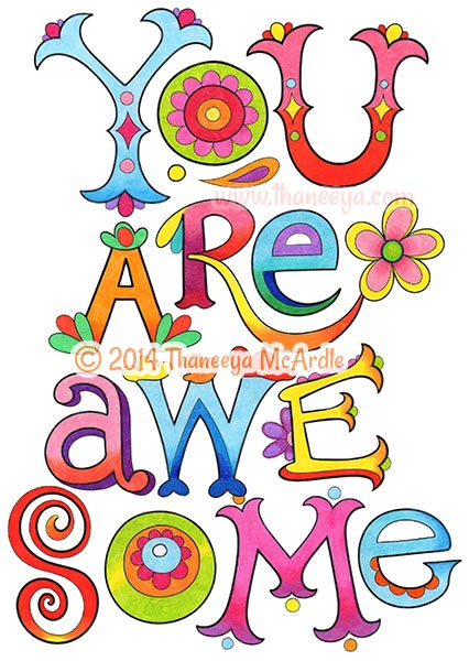 You Are Awesome Coloring Page by Thaneeya McArdle