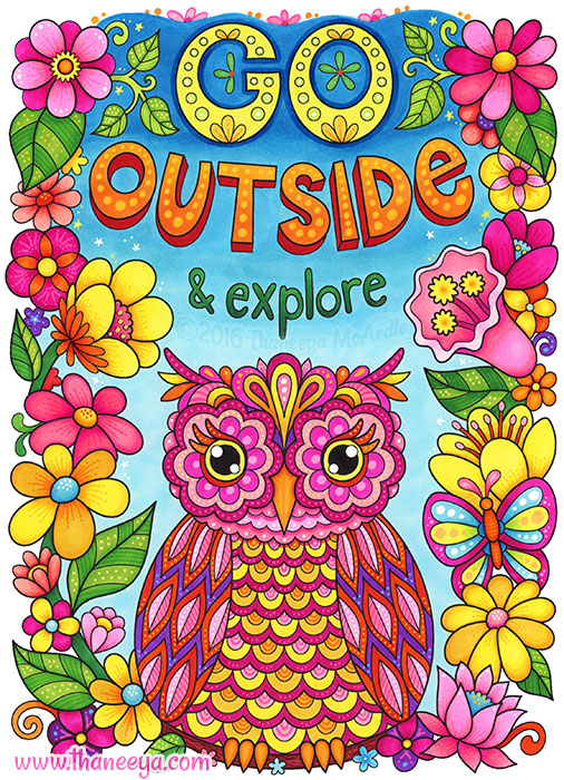 Go Outside and Explore by Thaneeya McArdle