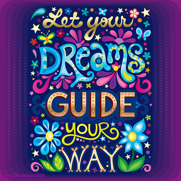 Let Your Dreams Guide Your Way by Thaneeya McArdle
