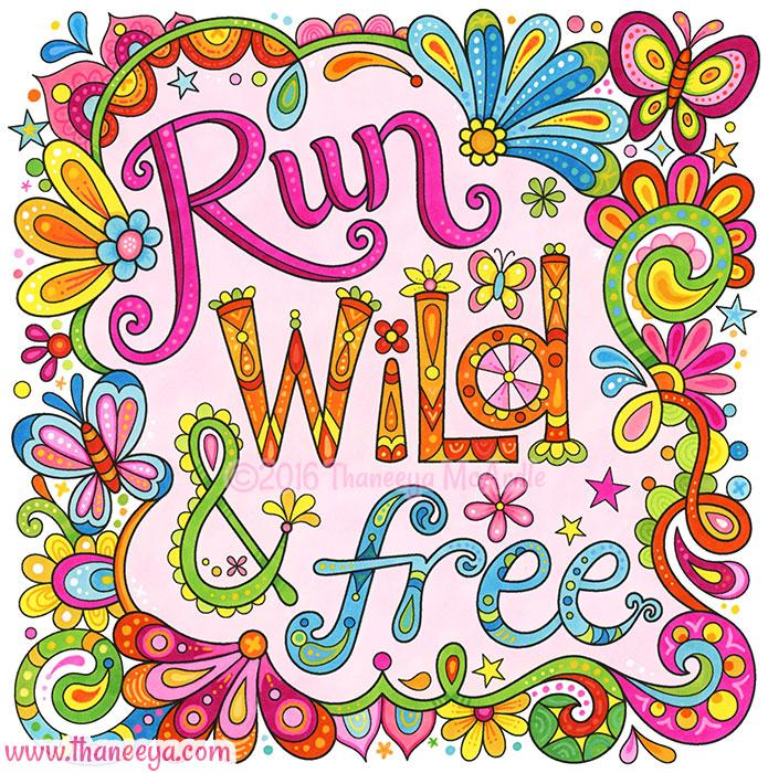 Run Wild and Free by Thaneeya McArdle
