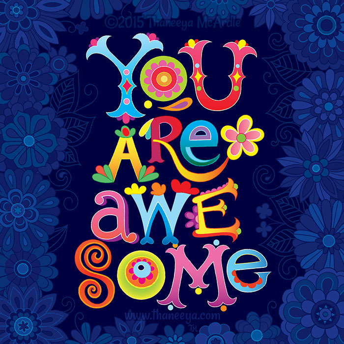 You Are Awesome by Thaneeya McArdle