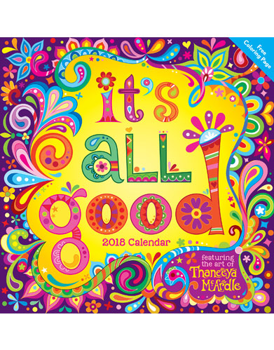 It's All Good 2018 Wall Calendar by Thaneeya McArdle