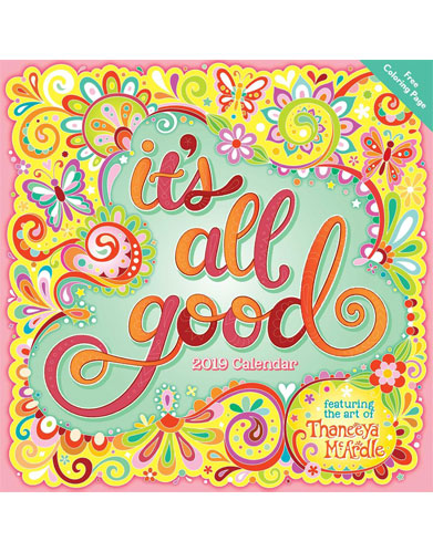 It's All Good 2019 Wall Calendar by Thaneeya McArdle