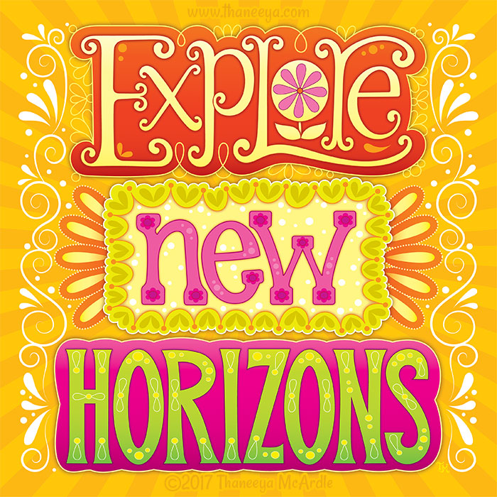 Explore New Horizons by Thaneeya McArdle