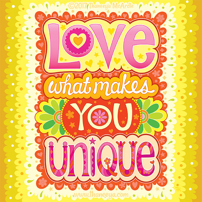 Love What Makes You Unique by Thaneeya McArdle