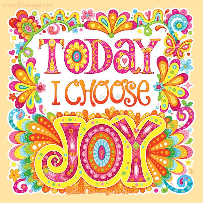 Today I Choose Joy by Thaneeya McArdle