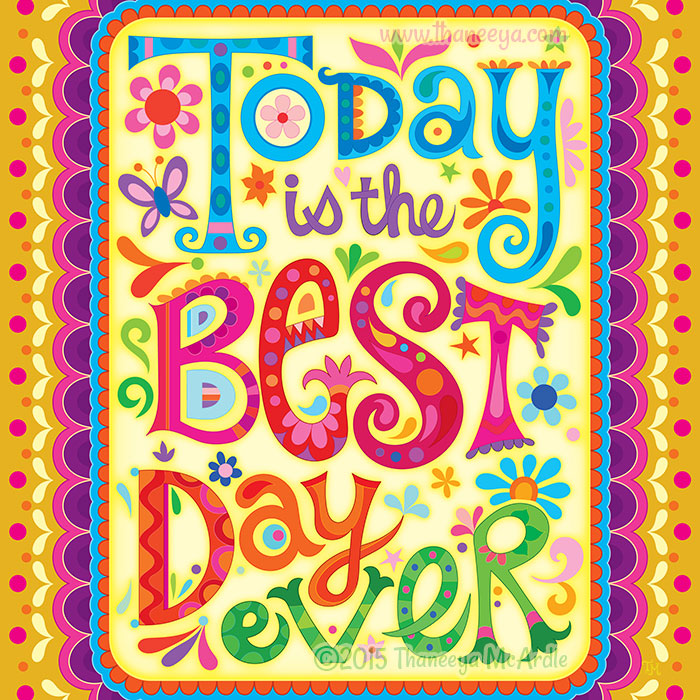 Today is the Best Day Ever by Thaneeya McArdle