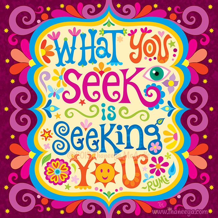 What You Seek is Seeking You by Thaneeya McArdle