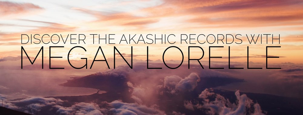 Discover the Akashic Records with Megan Lorelle.JPG