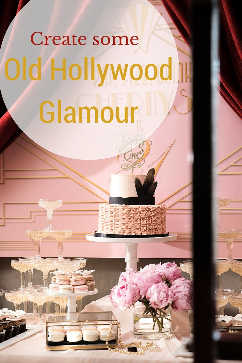 Old Hollywood, Gatsby 21st party by Something Wonderful Happened