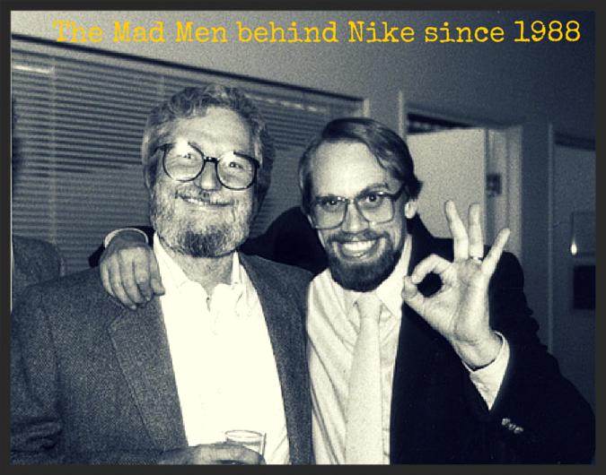 Dan Wieden and   David Kennedy , founders of Nike's ad agency Wieden+Kennedy