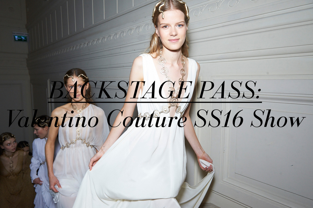 Backstage Pass: Valentino Haute Couture SS16 Show