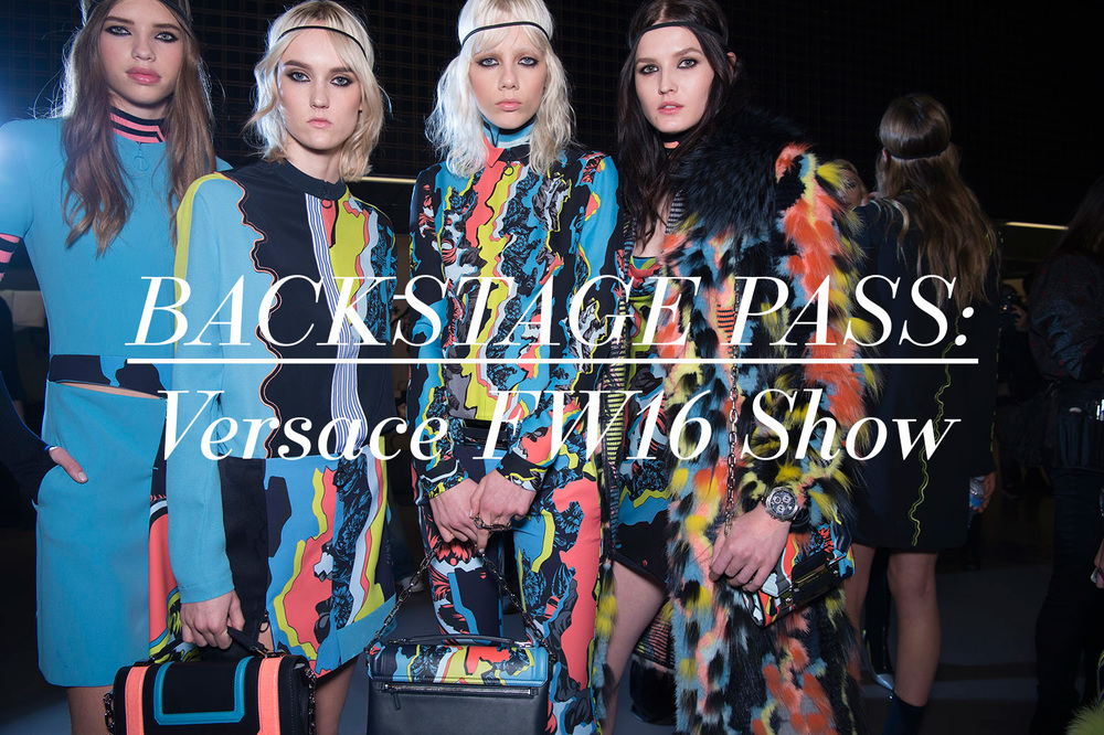 Backstage Pass: Versace FW16 Show