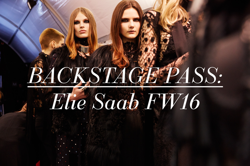 Backstage Pass: Elie Saab FW16 Show