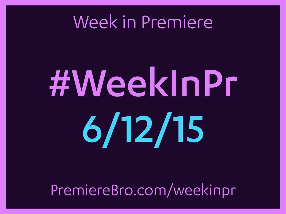 week-in-premiere-pro-6-12-15.jpg