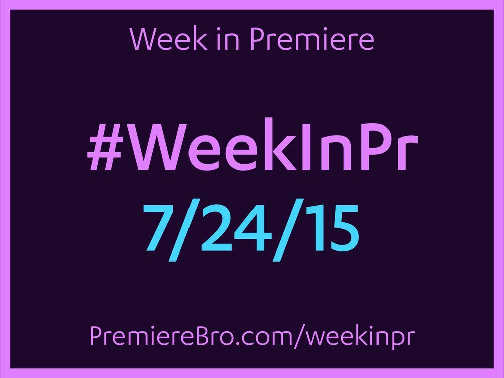 week-in-premiere-pro-7-24-15.jpg