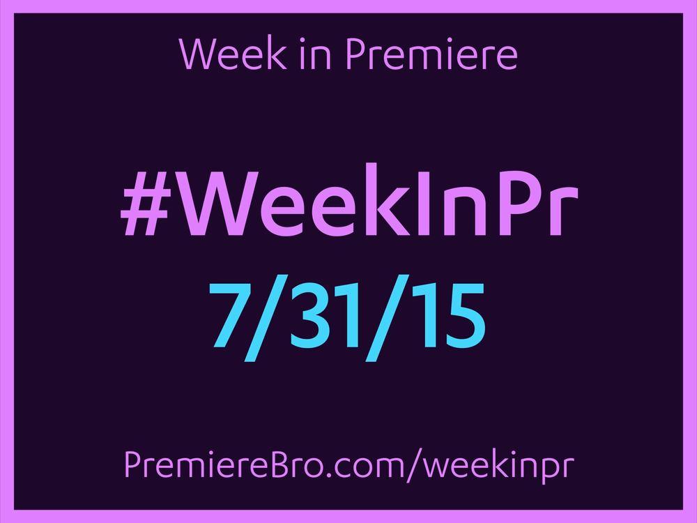 week-in-premiere-pro-7-30-15.jpg