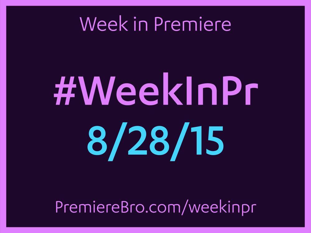 week-in-premiere-pro-8-28-15.jpg