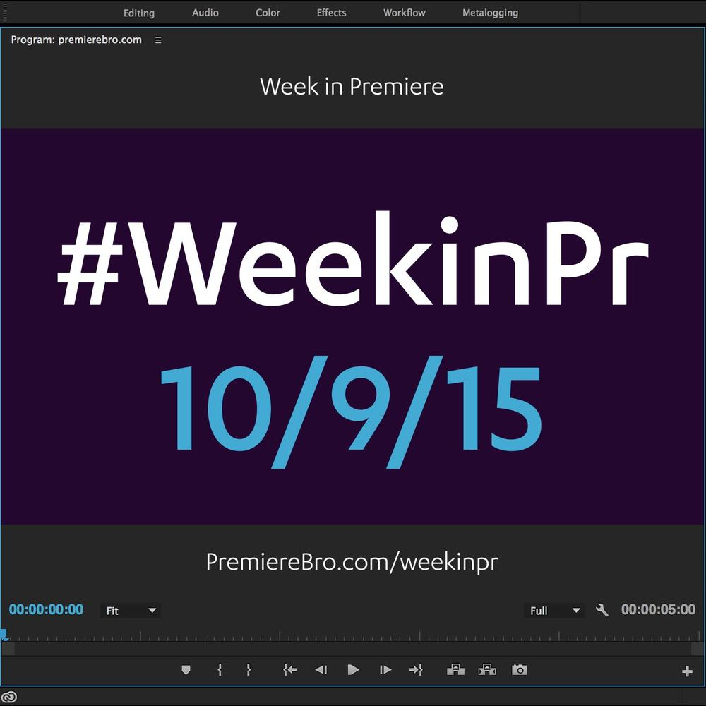 week-in-premiere-pro-10-9-15.jpg