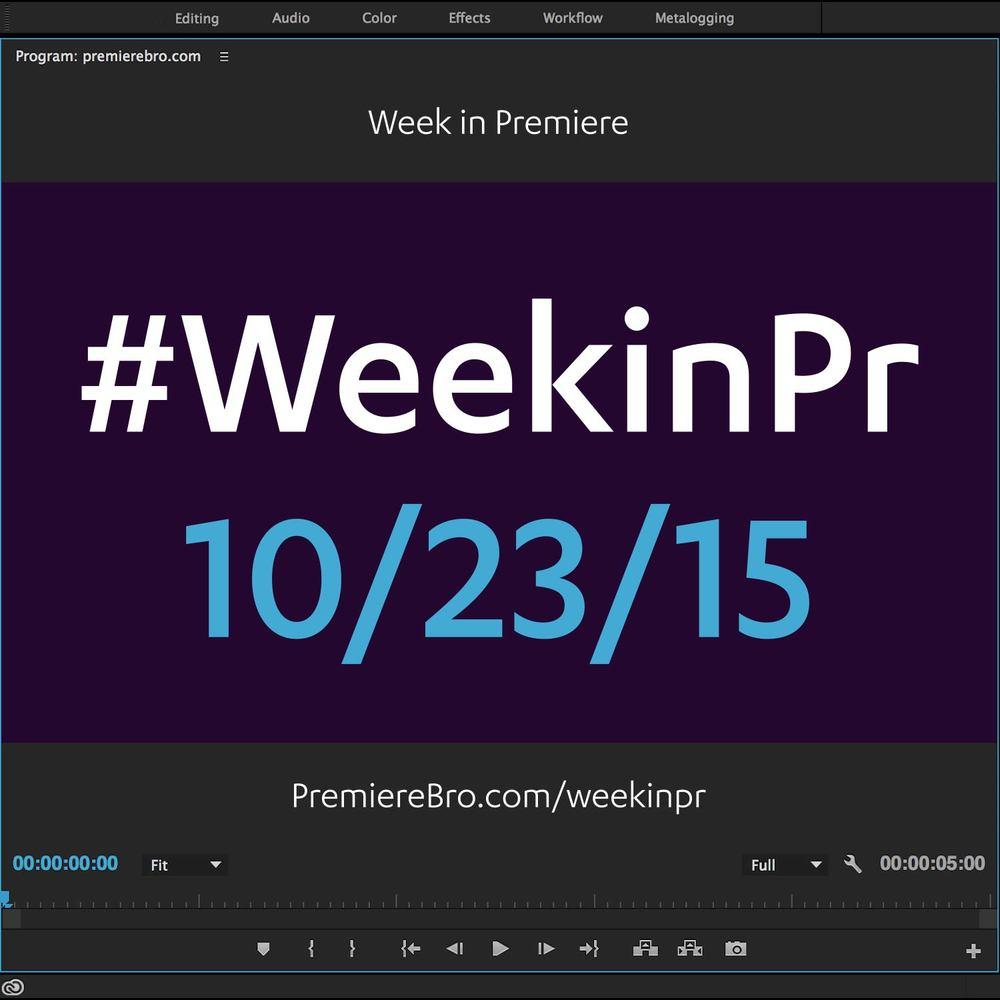 week-in-premiere-pro-10-23-15.jpg