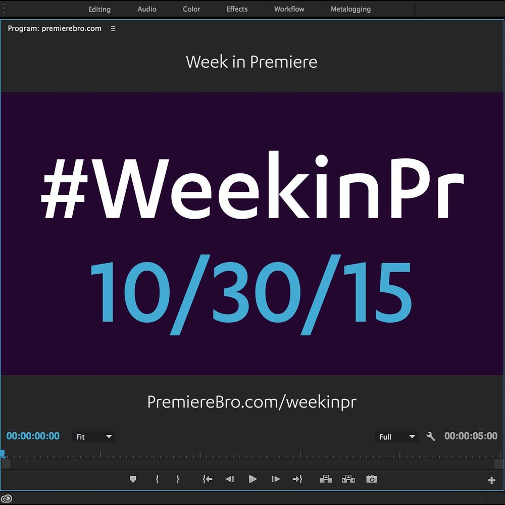 week-in-premiere-pro-10-30-15.jpg