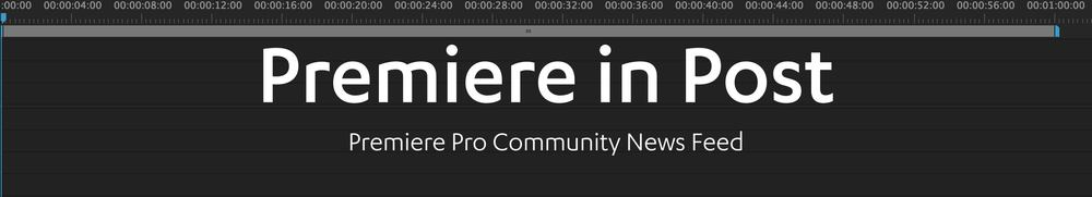 Premiere Pro community news feed