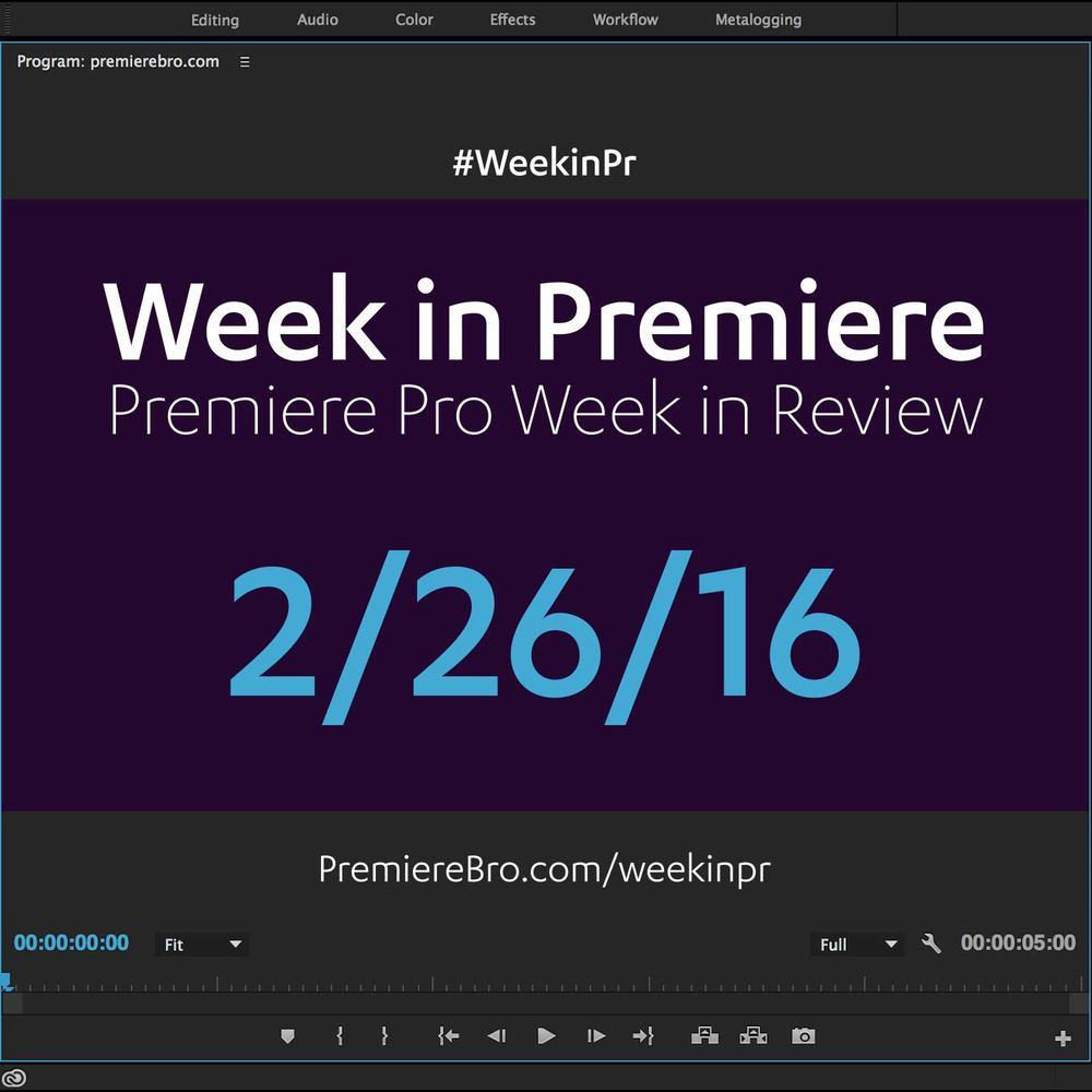 week-in-premiere-pro-022616.jpg