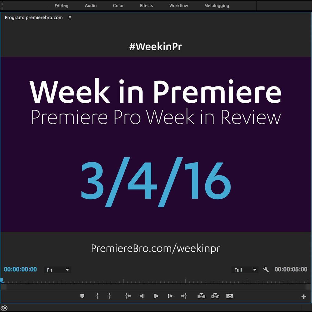 week-in-premiere-pro-030416