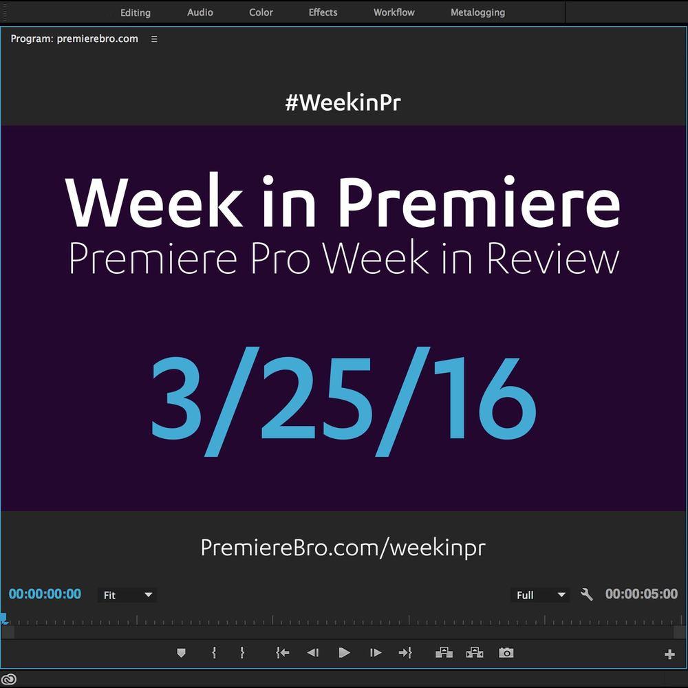 week-in-premiere-pro-032516
