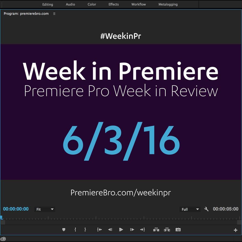 week-in-premiere-pro-060316