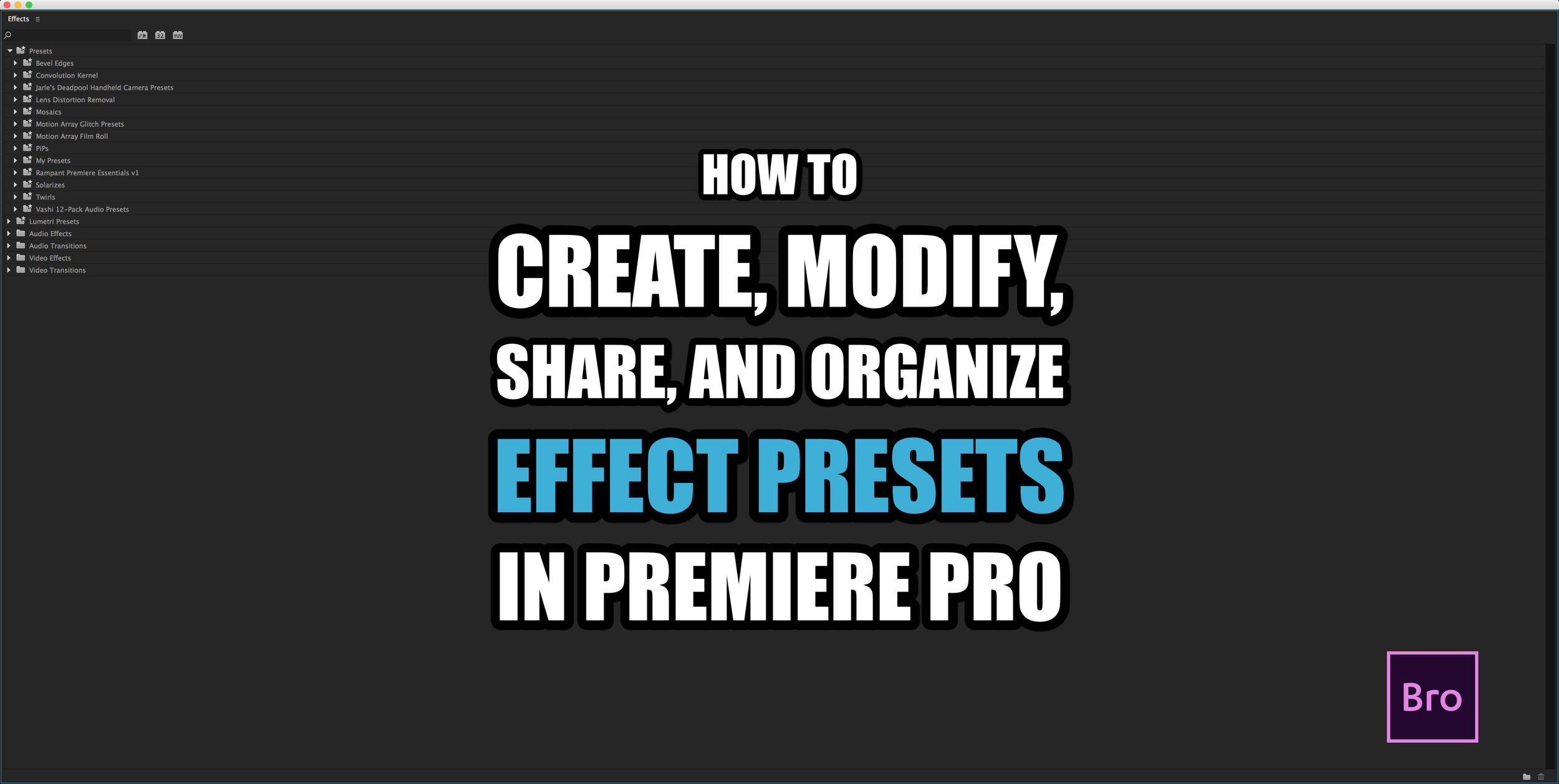 How to Create, Modify, Share, and Organize Effect Presets in