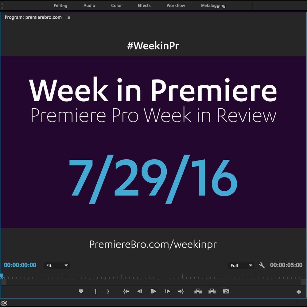 week-in-premiere-pro-072916