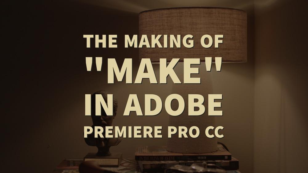 the-making-of-make-in-adobe-premiere-pro-cc.jpg